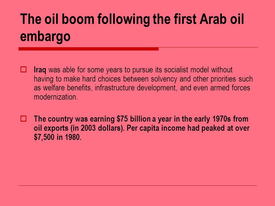 Early 1980s one of the Arab Worlds most advanced economies ; It had besides petroleum -- a considerable industrial sector, a well- developed transport system, and comparatively good infrastructure.