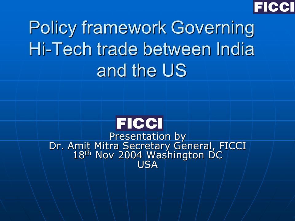 Policy framework Governing Hi-Tech trade between India and the US Presentation by Dr.