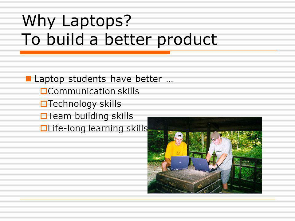 Why Laptops.