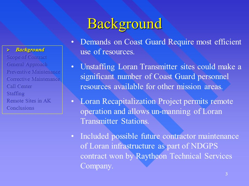 3 Background Demands on Coast Guard Require most efficient use of resources.