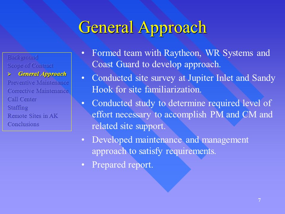 7 General Approach Formed team with Raytheon, WR Systems and Coast Guard to develop approach.
