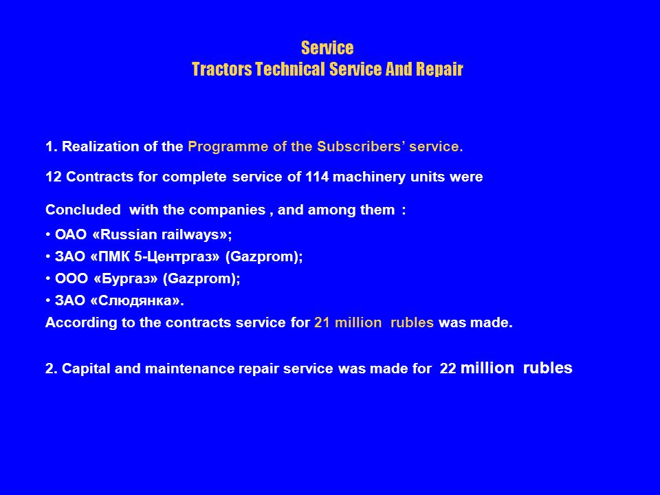 Service Tractors Technical Service And Repair 1. Realization of the Programme of the Subscribers service. 12 Contracts for complete service of 114 mac