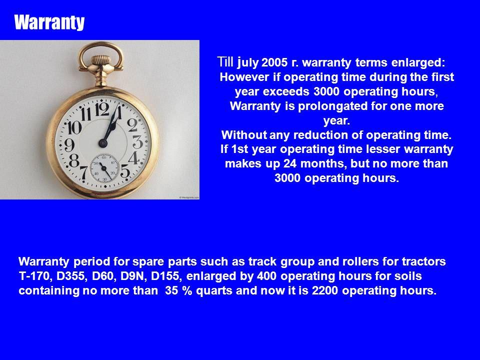 Warranty Till j uly 2005 г.