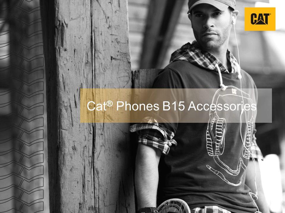 Cat ® Phones B15 Accessories