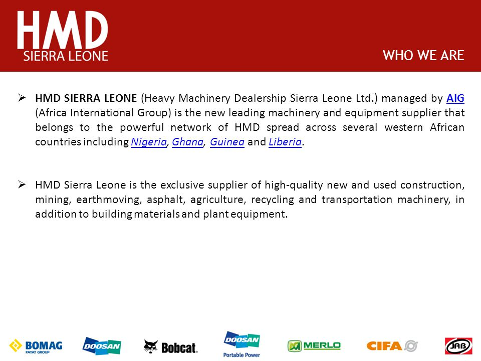 HMD SIERRA LEONE (Heavy Machinery Dealership Sierra Leone Ltd.) managed by AIG (Africa International Group) is the new leading machinery and equipment