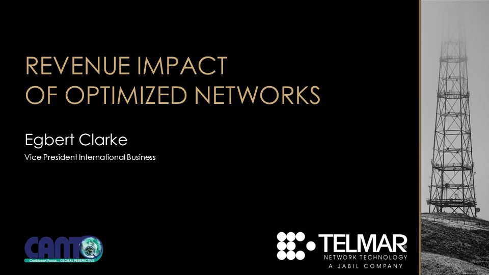 REVENUE IMPACT OF OPTIMIZED NETWORKS Egbert Clarke Vice President International Business