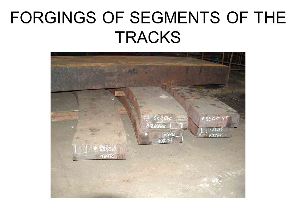 FORGINGS OF SEGMENTS OF THE TRACKS