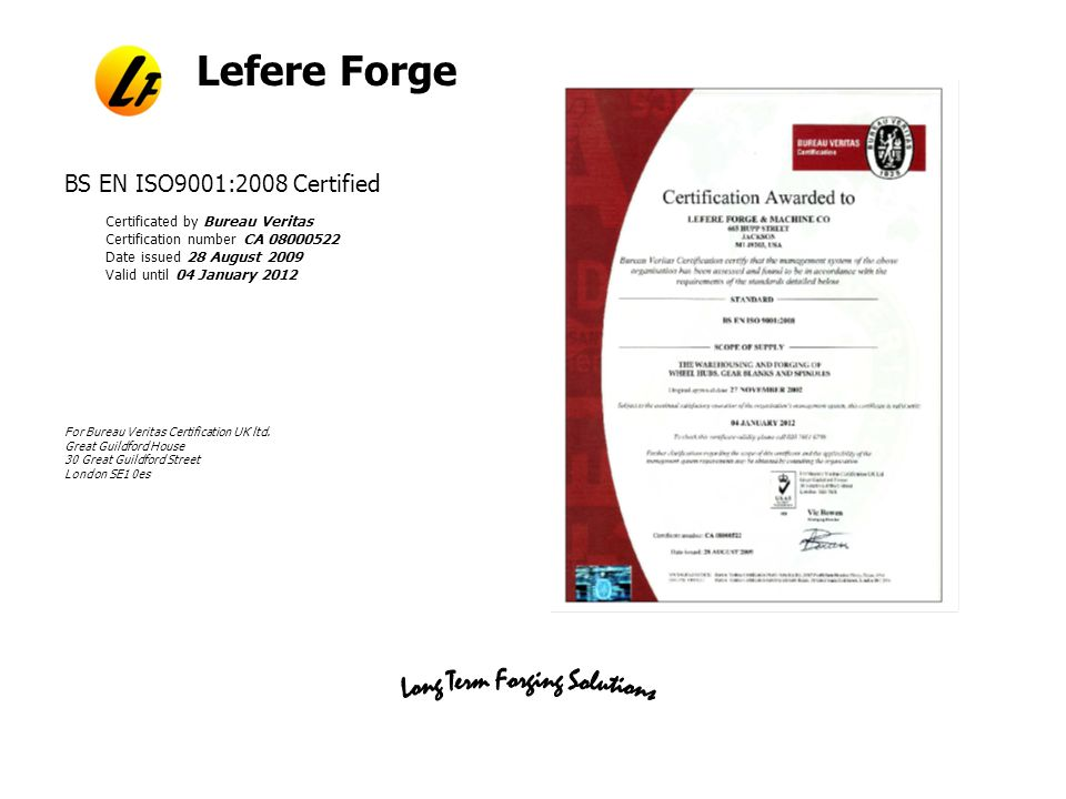 Lefere Forge Additional Information Quotes typically in 3-4 days, faster if required Samples from production tooling in 5 week or less Typical lead time to PPAP 4-6 weeks Volumes of 1,000 piece per year minimum up to 30,000 pieces per year, average part volumes are 2,000 to 5,000 per year.