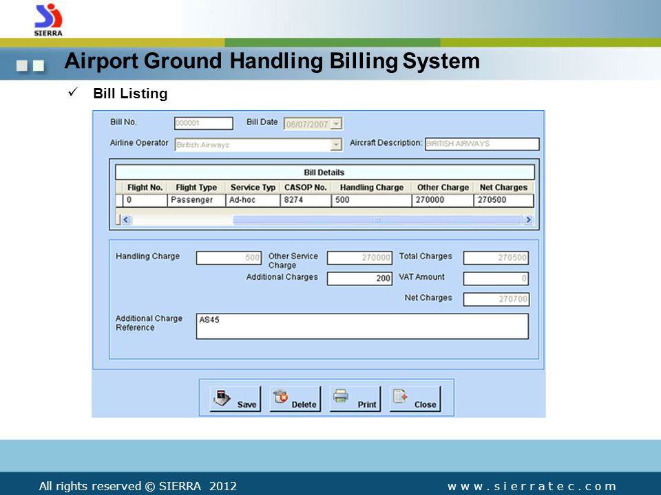 Bill Listing Airport Ground Handling Billing System All rights reserved © SIERRA 2012w w w.