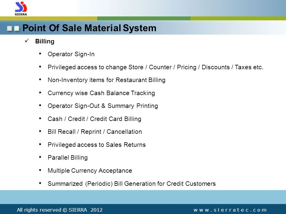 Point Of Sale Material System Billing Operator Sign-In Privileged access to change Store / Counter / Pricing / Discounts / Taxes etc.