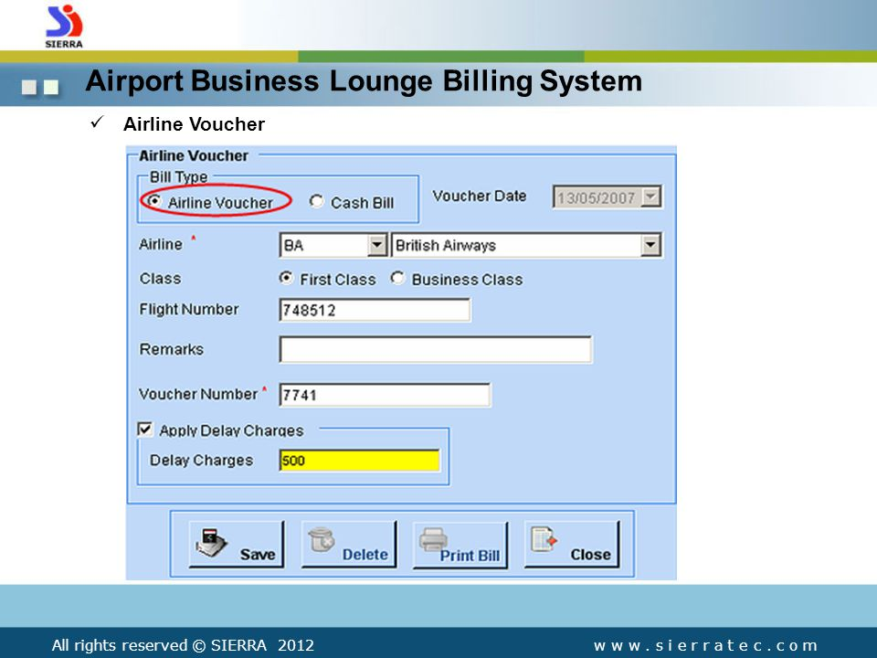 Airport Business Lounge Billing System Airline Voucher All rights reserved © SIERRA 2012w w w.