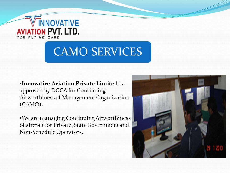 CAMO SERVICES Innovative Aviation Private Limited is approved by DGCA for Continuing Airworthiness of Management Organization (CAMO).