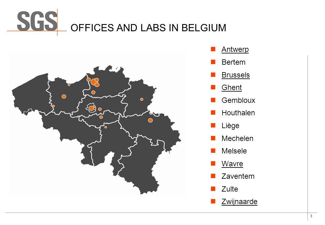 3 OFFICES AND LABS IN BELGIUM Antwerp Bertem Brussels Ghent Gembloux Houthalen Liège Mechelen Melsele Wavre Zaventem Zulte Zwijnaarde