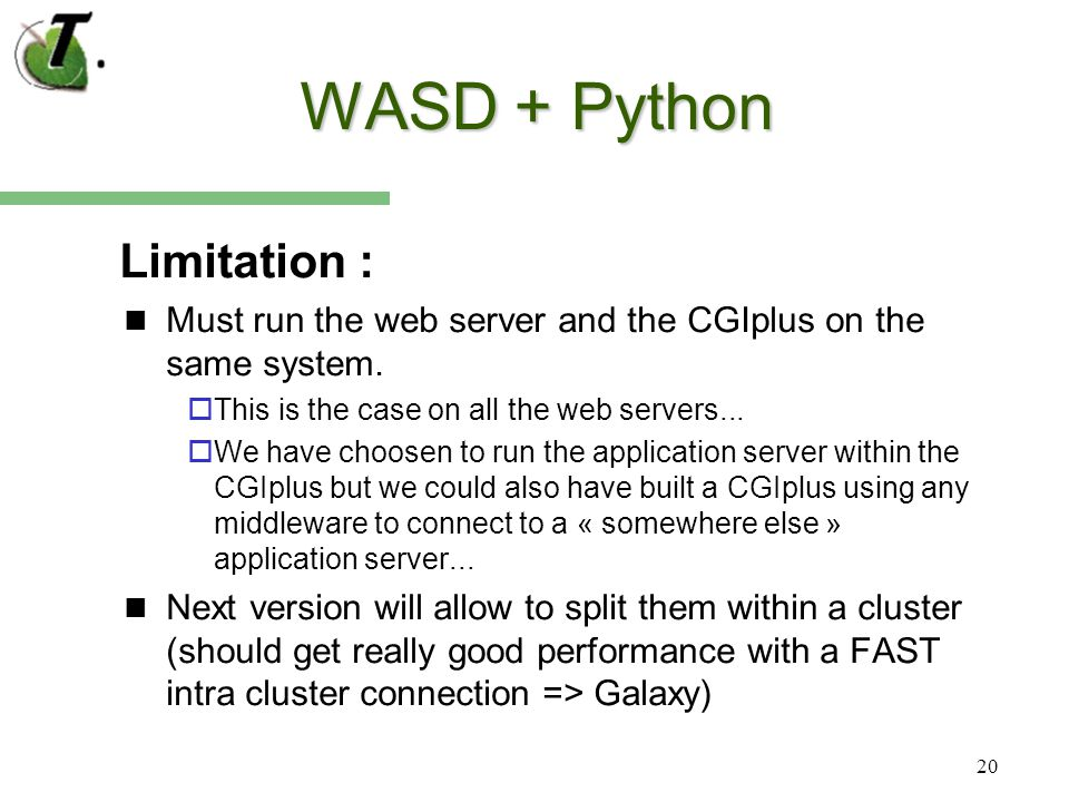 20 WASD + Python Limitation : Must run the web server and the CGIplus on the same system.