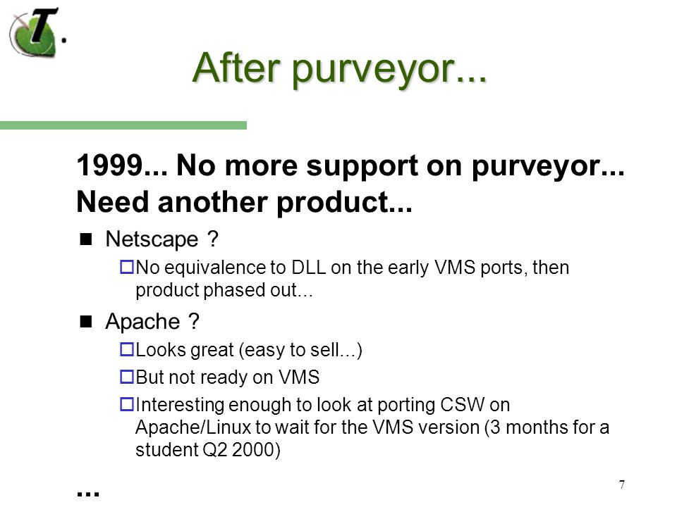 7 After purveyor... 1999... No more support on purveyor...