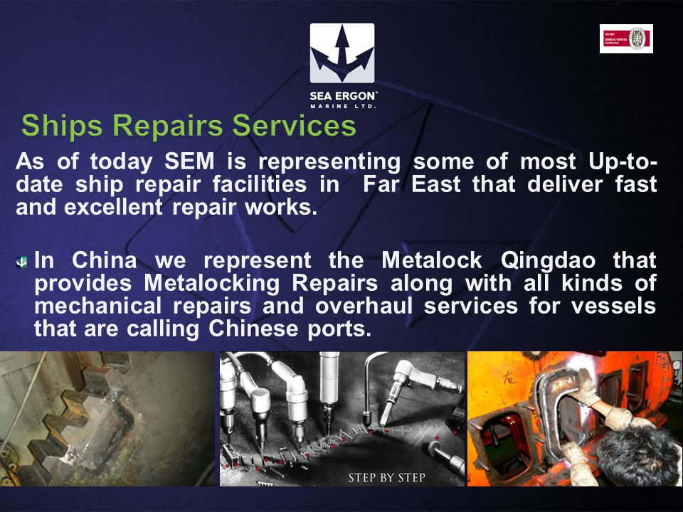 As of today SEM is representing some of most Up-to- date ship repair facilities in Far East that deliver fast and excellent repair works.
