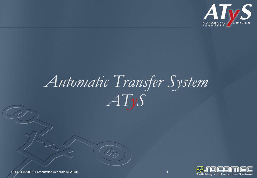 DOC 04 029896 - Présentation Générale ATyS GB 1 Automatic Transfer System ATyS