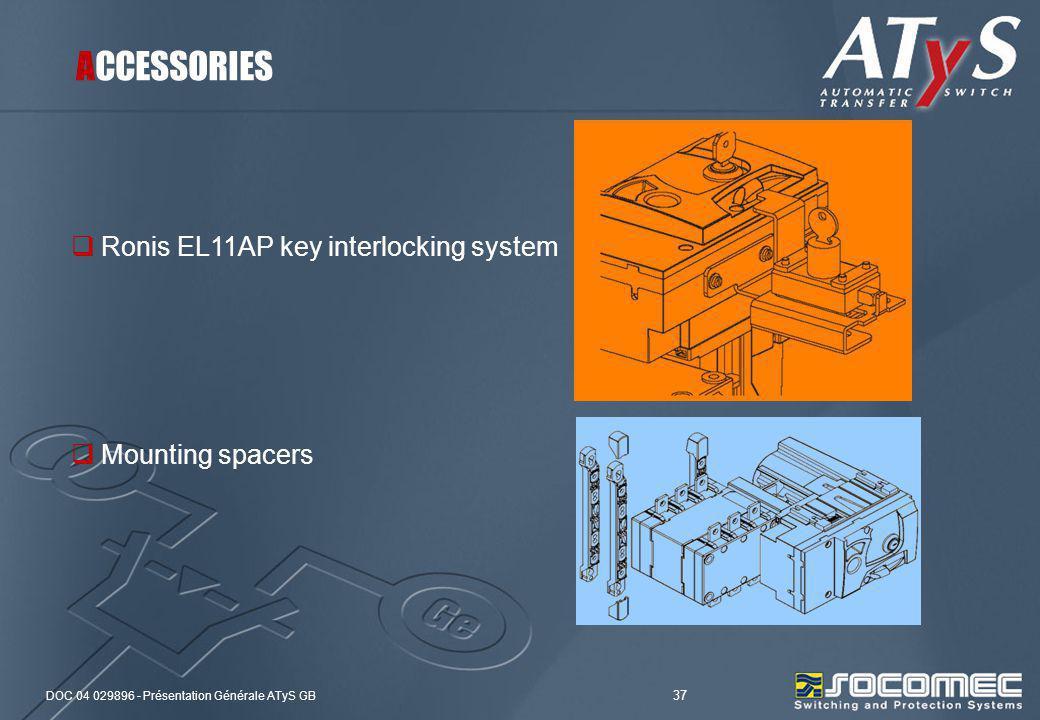 DOC 04 029896 - Présentation Générale ATyS GB 37 Ronis EL11AP key interlocking system Mounting spacers ACCESSORIES