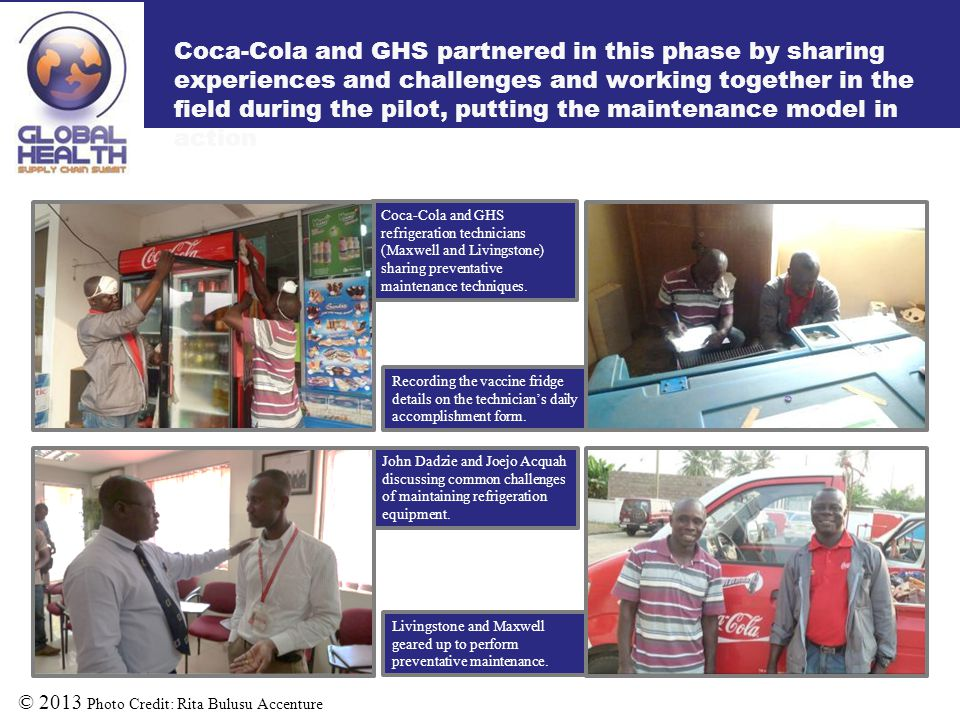 Coca-Cola and GHS partnered in this phase by sharing experiences and challenges and working together in the field during the pilot, putting the mainte