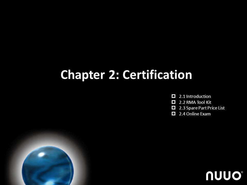 Chapter 2: Certification 2.1 Introduction 2.2 RMA Tool Kit 2.3 Spare Part Price List 2.4 Online Exam