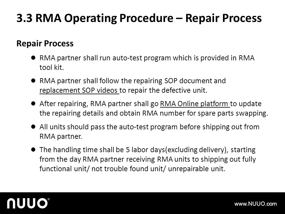 3.3 RMA Operating Procedure – Repair Process Repair Process RMA partner shall run auto-test program which is provided in RMA tool kit.
