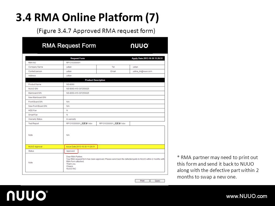 3.4 RMA Online Platform (7) www.NUUO.com (Figure 3.4.7 Approved RMA request form) * RMA partner may need to print out this form and send it back to NUUO along with the defective part within 2 months to swap a new one.