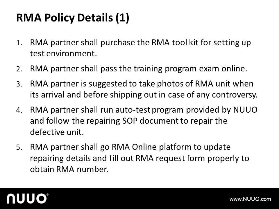 RMA Policy Details (1) 1. RMA partner shall purchase the RMA tool kit for setting up test environment. 2. RMA partner shall pass the training program