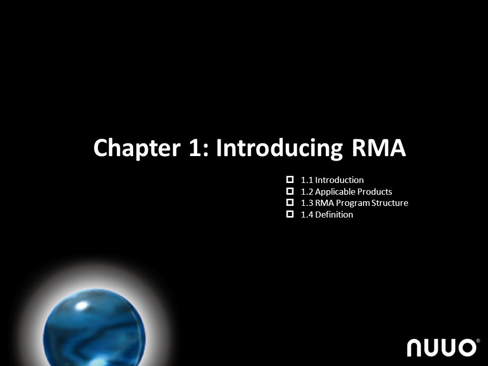 Chapter 1: Introducing RMA 1.1 Introduction 1.2 Applicable Products 1.3 RMA Program Structure 1.4 Definition