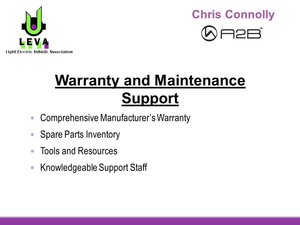Chris Connolly Warranty and Maintenance Support Comprehensive Manufacturers Warranty Spare Parts Inventory Tools and Resources Knowledgeable Support S