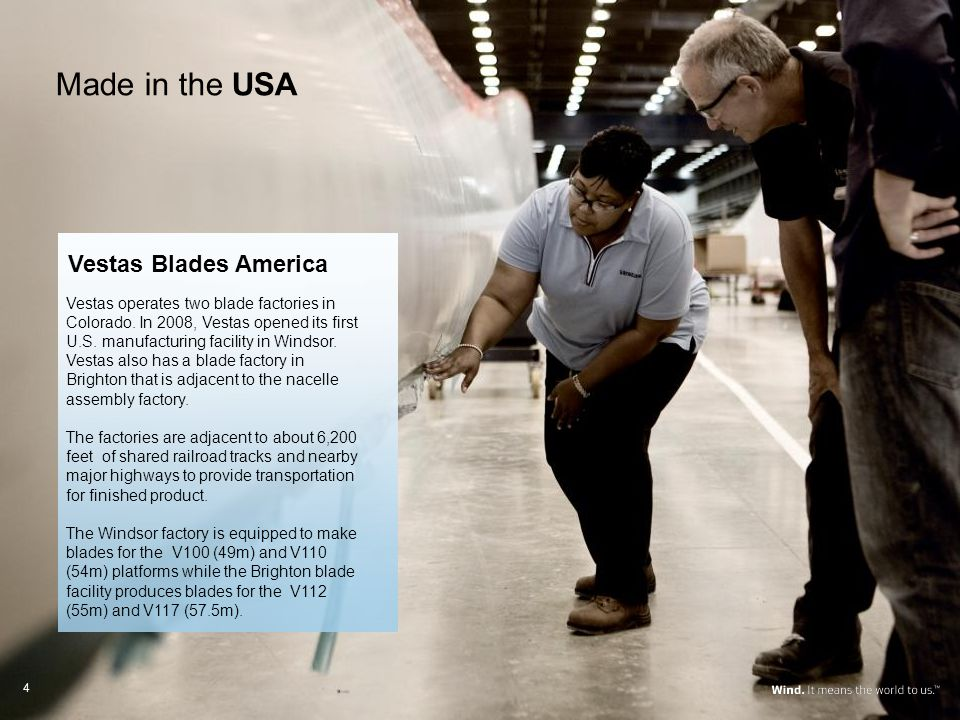 Made in the USA Blade Factory (Windsor) Nacelle Assembly (Brighton) Blade Factory (Brighton) Tower Factory (Pueblo) Vestas Blades America Vestas operates two blade factories in Colorado.