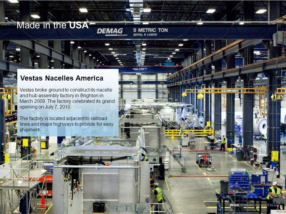 Made in the USA Blade Factory (Windsor) Nacelle Assembly (Brighton) Blade Factory (Brighton) Tower Factory (Pueblo) Vestas Blades America Vestas Nacel