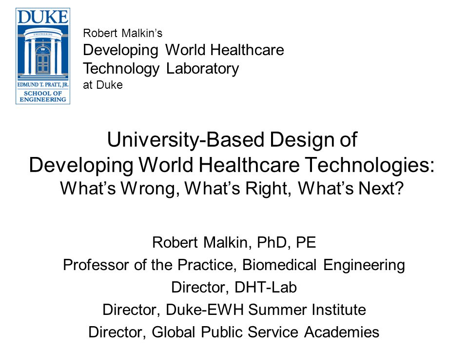 University-Based Design of Developing World Healthcare Technologies: Whats Wrong, Whats Right, Whats Next.