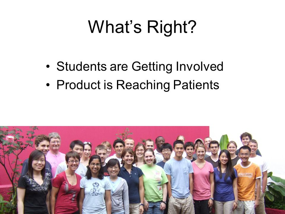 Whats Right Students are Getting Involved Product is Reaching Patients