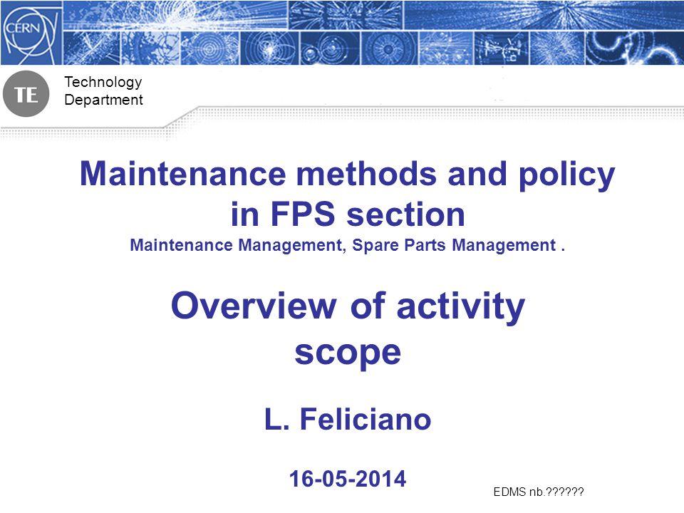 Technology Department Agenda Maintenance Policy Preventive Maintenance Corrective Maintenance Spare Parts Maintenance Policy Future Spare Parts Future Summary