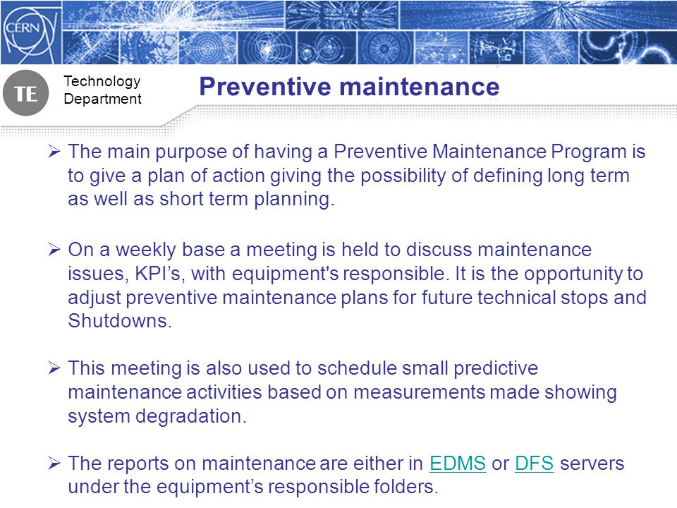 Technology Department Preventive maintenance The main purpose of having a Preventive Maintenance Program is to give a plan of action giving the possib