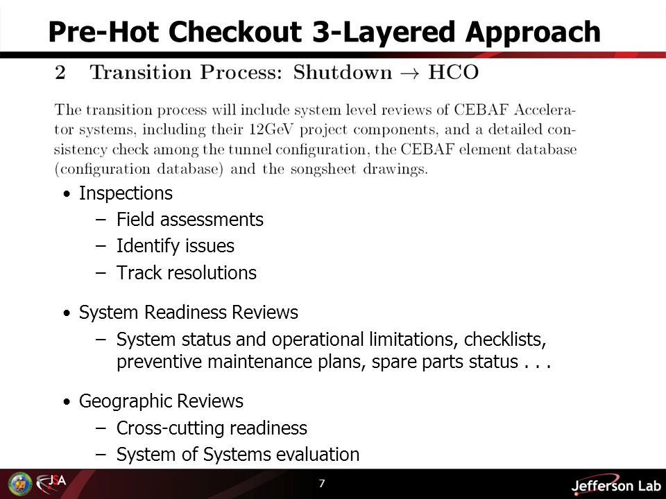 Pre-Hot Checkout 3-Layered Approach 7 Inspections –Field assessments –Identify issues –Track resolutions System Readiness Reviews –System status and o