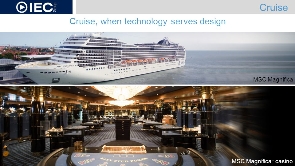 Cruise, when technology serves design MSC Magnifica : casino Cruise MSC Magnifica