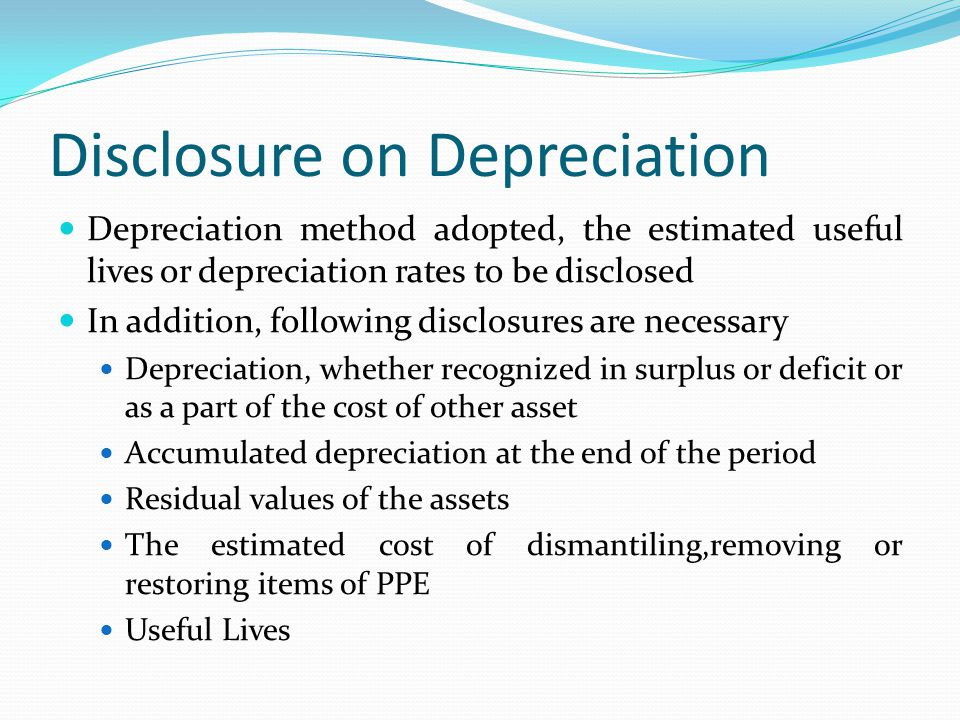Disclosure on Depreciation Depreciation method adopted, the estimated useful lives or depreciation rates to be disclosed In addition, following disclo