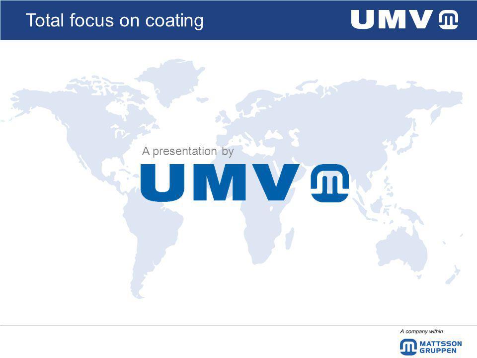 Total focus on coating UMV Coating Systems AB, a member of the Mattsson Group UFABJunoverken FKAB UMVWinden