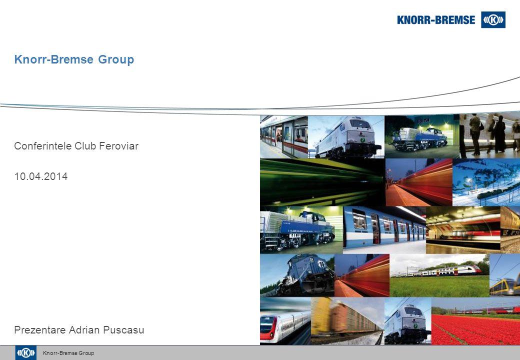 Knorr-Bremse Group Conferintele Club Feroviar 10.04.2014 Prezentare Adrian Puscasu