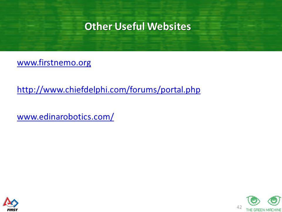 42 www.firstnemo.org http://www.chiefdelphi.com/forums/portal.php www.edinarobotics.com/ Other Useful Websites