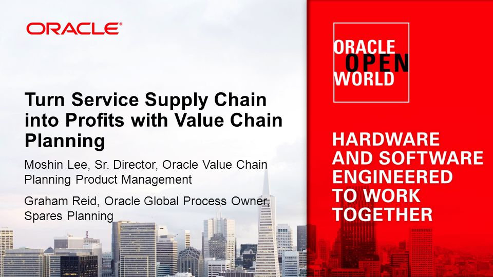 Turn Service Supply Chain into Profits with Value Chain Planning Moshin Lee, Sr. Director, Oracle Value Chain Planning Product Management Graham Reid,