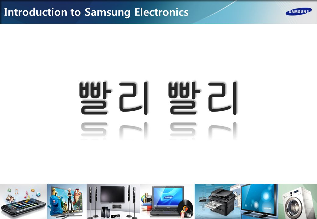 Introduction to Samsung Electronics 4/8