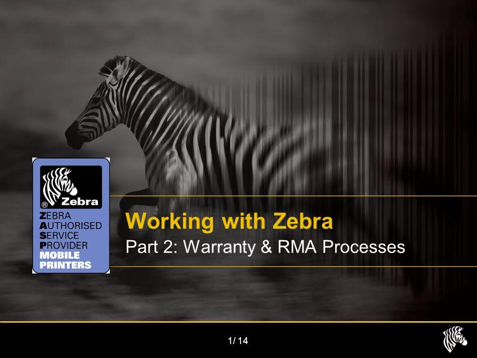 1/14 Working with Zebra Part 2: Warranty & RMA Processes