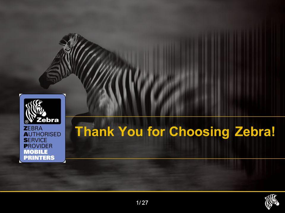 1/27 Thank You for Choosing Zebra!