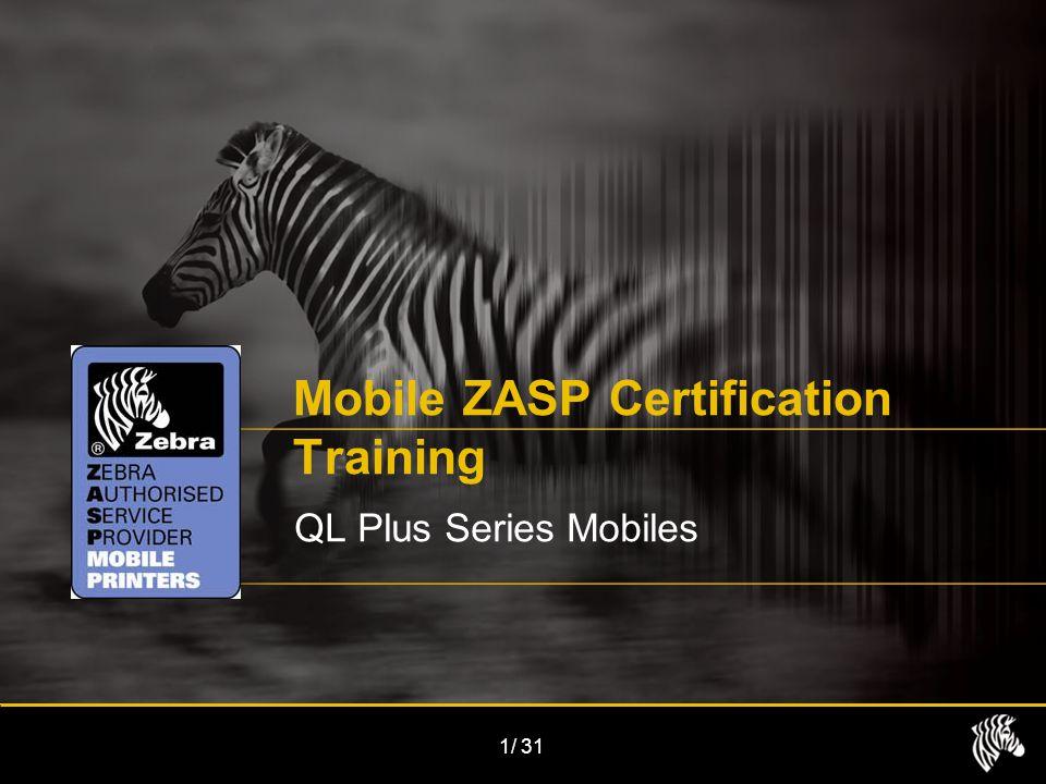 1/31 Mobile ZASP Certification Training QL Plus Series Mobiles