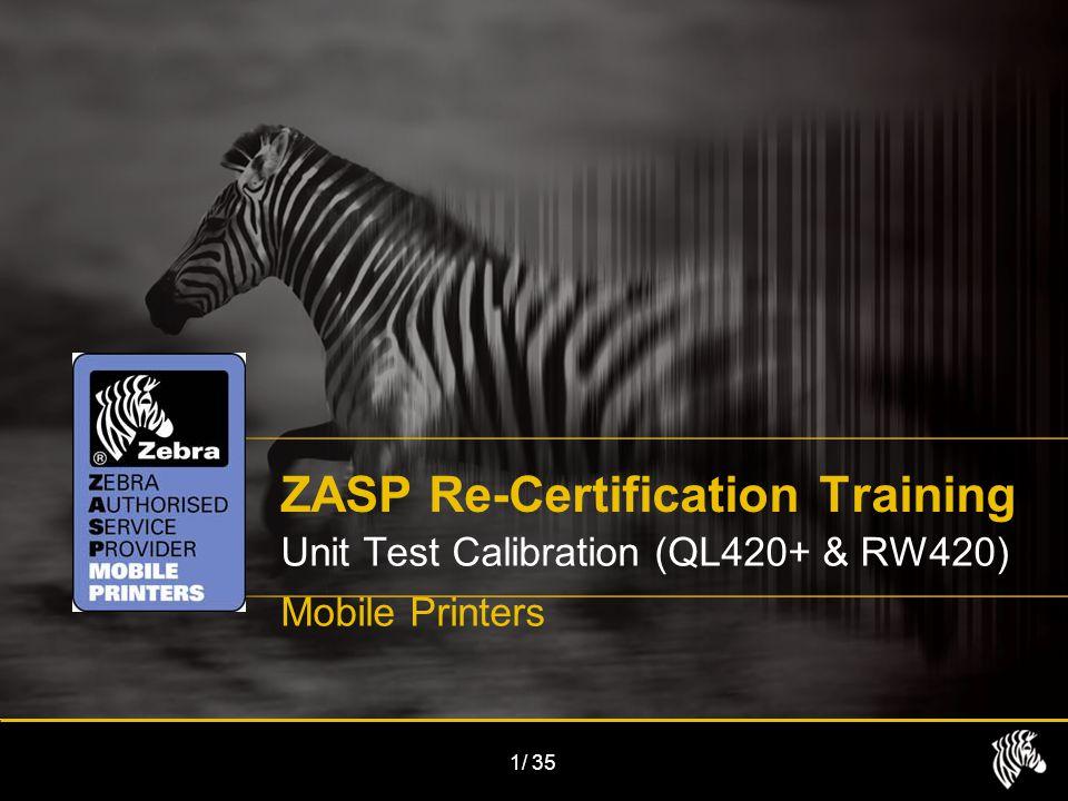 1/35 ZASP Re-Certification Training Unit Test Calibration (QL420+ & RW420) Mobile Printers