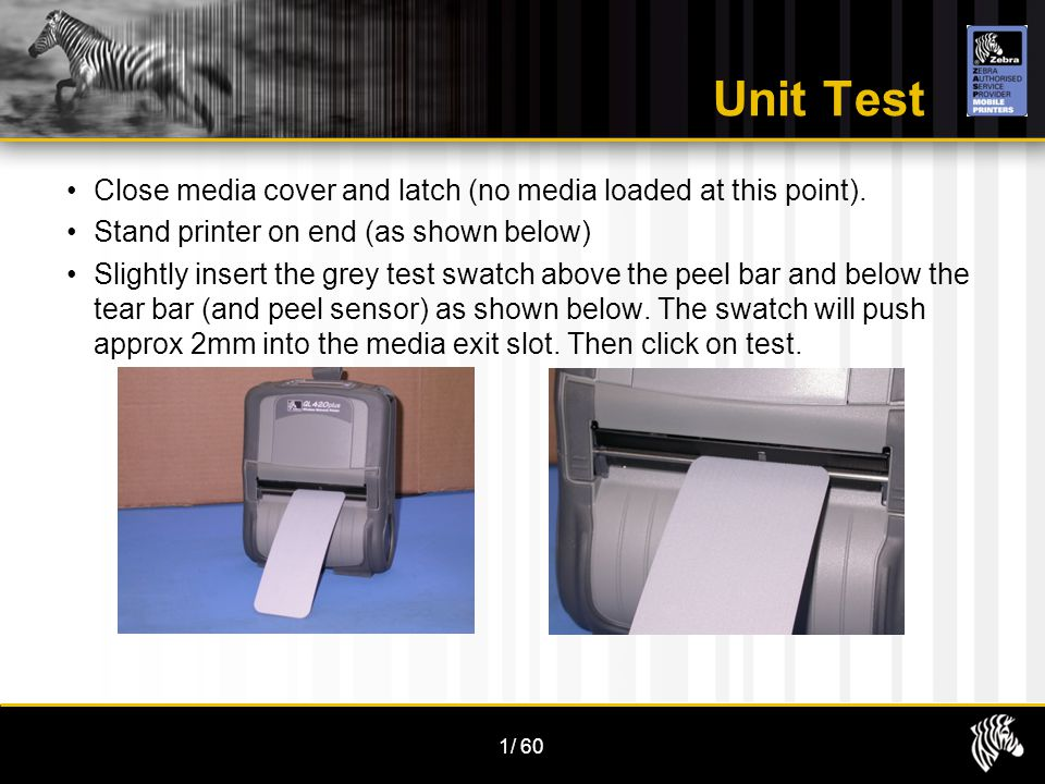 1/60 Unit Test Close media cover and latch (no media loaded at this point).