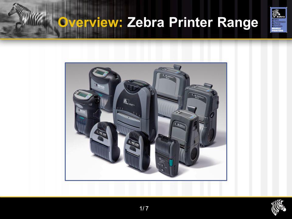 1/7 Overview: Zebra Printer Range
