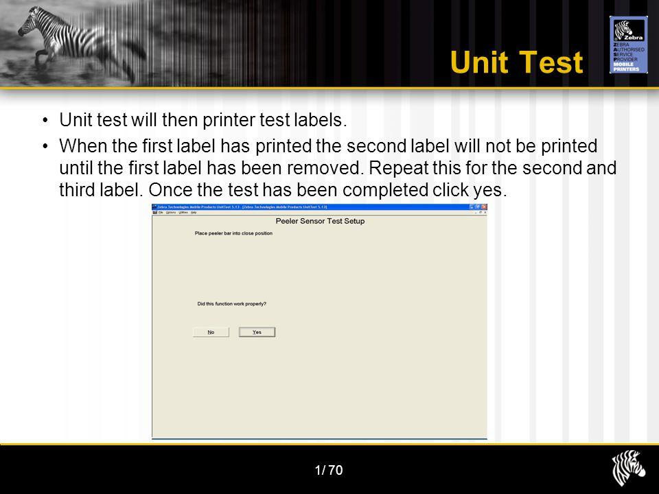 1/70 Unit Test Unit test will then printer test labels.